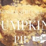 Ginger Streusel Pumpkin Pie Recipe