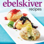 150 Best Ebelskiver Recipes Cookbook by Camilla V. Saulsbury