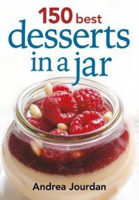 150 Best Desserts in a Jar Cookbook