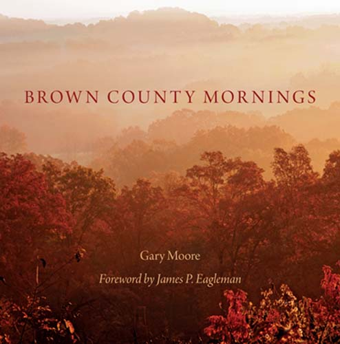 Brown County Mornings by Gary Moore