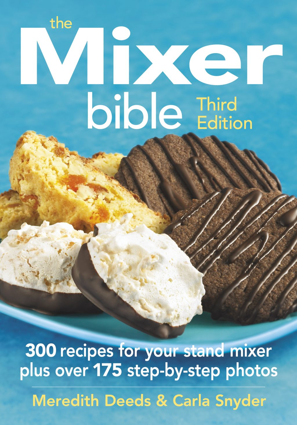 The Mixer Bible Third Edition Cookbook by Meredith Deeds and Carla ...