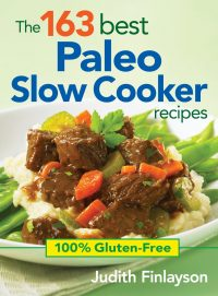 The 163 Best Paleo Slow Cooker Recipes by Judith Finlayson