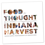 Food for Thought an Indiana Harvest by David Hoppe
