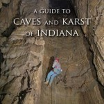 A Guide to Caves and Karst of Indiana by Samuel S Frushour