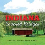 Indiana Covered Bridges by Marsha Williamson Mohr
