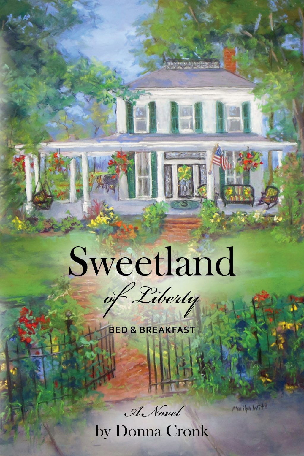 Sweetland of Liberty by Donna Cronk