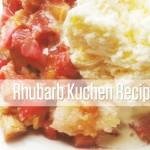 Rhubarb Kuchen Recipe