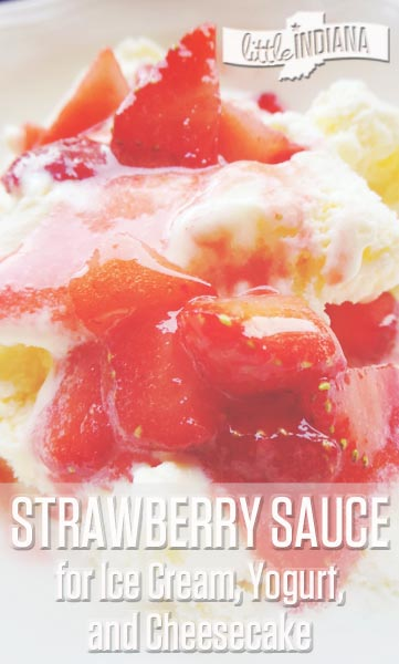 Homemade Strawberry Sauce Goes Great with Ice Cream