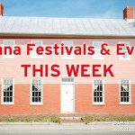 Indiana Festivals and Events This Week