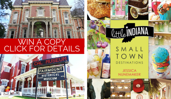 "Win a copy of ""Little Indiana: Small Town Destinations."""