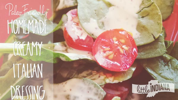 Homemade Creamy Italian Salad Dressing