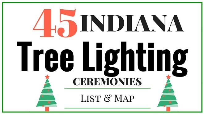 45 Indiana Tree Lighting Ceremonies 2015
